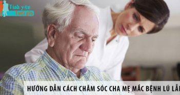 Hướng dẫn cách chăm sóc cha mẹ mắc bệnh lú lẫn