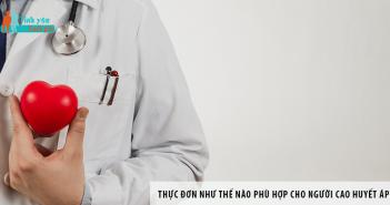 Thực đơn như thế nào phù hợp cho người cao huyết áp?