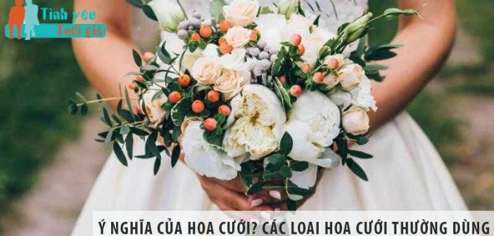 Ý nghĩa của hoa cưới? Các loại hoa cưới thường sử dụng